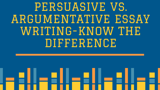 Persuasive-vs-Argumentative-Essay-Writing