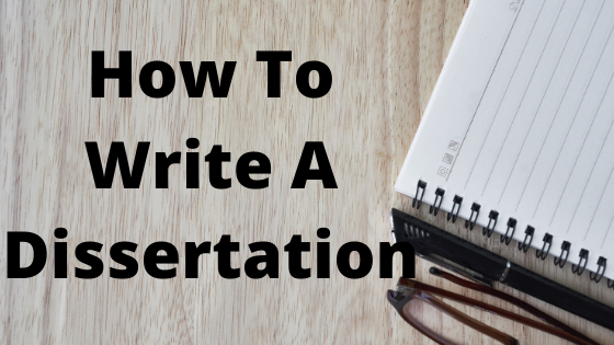 how-to-write- dissertation